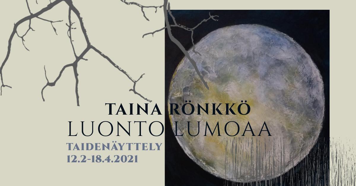 Näyttely: Luonto lumoaa, Taina Rönkön taidenäyttely